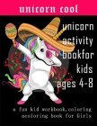 unicorn activity book for kids ages 4-8: a fun kid workbook, coloring, A Coloring Book unicorn for Girls Cover Image