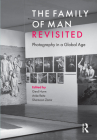 The Family of Man Revisited: Photography in a Global Age Cover Image