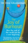 The Joy of Burnout: How the end of the world can be a new beginning Cover Image