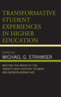 Transformative Student Experiences in Higher Education: Meeting the Needs of the Twenty-First Century Student and Modern Workplace Cover Image
