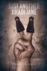 Just Another Jihadi Jane Cover Image