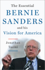 The Essential Bernie Sanders and His Vision for America Cover Image