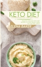Keto Diet Cookbook For Weight Loss: Healthy and Easy Keto Diet Recipes To Lose Weight, Burn Fat And Feel Great Cover Image