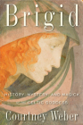 Brigid: History, Mystery, and Magick of the Celtic Goddess Cover Image