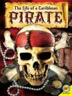 The Life of a Caribbean Pirate (Life Of...) Cover Image