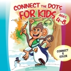Connect the Dots for Kids ages 4-8: Connect and Color over 130 puzzles! Let's start playing with 1-10 dots pictures and gradually increase up to 1-65 Cover Image