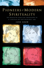 Pioneers of Modern Spirituality: The Neglected Anglican Innovators of a Spiritual But Not Religious Age Cover Image