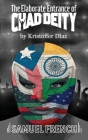 The Elaborate Entrance of Chad Deity Cover Image
