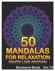 50 Mandalas For Relaxation White Line Edition: Big Mandala Coloring Book for Adults 50 Images Stress Management Coloring Book for Relaxation, Meditati Cover Image