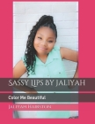 Sassy Lips By Jaliyah: Color Me Beautiful Cover Image