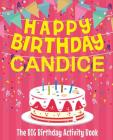 Happy Birthday Candice - The Big Birthday Activity Book: Personalized Children's Activity Book Cover Image