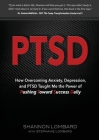 Ptsd: How Overcoming Anxiety, Depression, and PTSD Taught Me the Power of Pushing Toward Success Daily Cover Image
