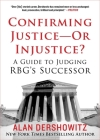 Confirming Justice—Or Injustice?: A Guide to Judging RBG's Successor Cover Image