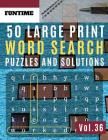 50 Large Print Word Search Puzzles and Solutions: FunTime Activity brain teasers Book for Adults and kids wordsearch Puzzle: Wordsearch puzzle books f Cover Image