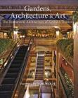 Gardens Architecture & Art: The Humanistic Architecture of Kenneth Treister Cover Image