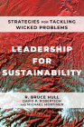 Leadership for Sustainability: Strategies for Tackling Wicked Problems Cover Image