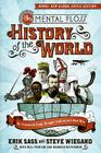 The Mental Floss History of the World: An Irreverent Romp Through Civilization's Best Bits Cover Image