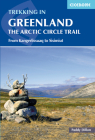 Trekking in Greenland - The Arctic Circle Trail: The Arctic Circle Trail Cover Image