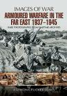 Armoured Warfare in the Far East 1937 - 1945 (Images of War) Cover Image