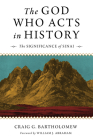 The God Who Acts in History: The Significance of Sinai Cover Image