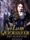My Lady Quicksilver (London Steampunk #3) Cover Image