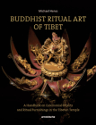 Buddhist Ritual Art of Tibet: A Handbook on Ceremonial Objects and Ritual Furnishings in the Tibetan Temple Cover Image