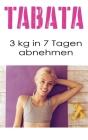 Tabata: 3 kg in 7 Tagen abnehmen Cover Image