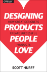 Designing Products People Love: How Great Designers Create Successful Products Cover Image