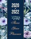 2020-2022 Three Year Planner: Blue Floral Watercolor, Weekly Monthly Schedule Organizer, Three Year Calendar Agenda Planner with Inspirational Quote Cover Image