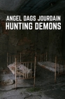 Angel Dags Jourdain Hunting Demons: Urban Fantasy Series Cover Image