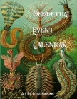 Perpetual Event Calendar Featuring Art From Ernst Haeckel: Printed In Full Color - Easy method of recording annually returning events like birthdays a Cover Image