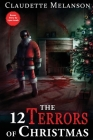The 12 Terrors of Christmas: A Christmas Horror Anthology Cover Image