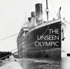 The Unseen Olympic: The Ship in Rare Illustrations Cover Image