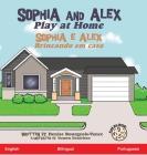Sophia and Alex Play at Home: Sophia e Alex Brincando em casa Cover Image