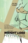 Rapid Weight Loss Hypnosis Crash Course: A Complete Compilation Of All The Tips To Weight Loss With Self-Hypnosis And Meditation To Stop Emotional Eat Cover Image