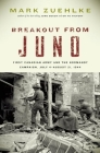 Breakout from Juno: First Canadian Army and the Normandy Campaign, July 4-August 21, 1944 Cover Image