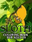 Sloth Coloring Book For Adults (Adult Coloring Books #21) Cover Image