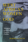 West Africa's Women of God: Alinesitoué and the Diola Prophetic Tradition Cover Image