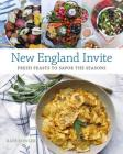 New England Invite: Fresh Feasts to Savor the Seasons Cover Image