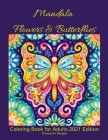 Mandala Flowers and Butterflies Coloring Book for Adults 2021 Edition: Stress Relieving Mandala Designs with Flowers and Butterflies for Adults 38 Pre Cover Image