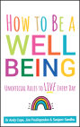 How to Be a Well Being: Unofficial Rules to Live Every Day Cover Image