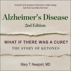 Alzheimer's Disease Lib/E: What If There Was a Cure?: The Story of Ketones Cover Image