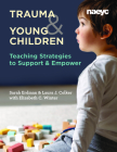 Trauma and Young Children: Teaching Strategies to Support and Empower Cover Image