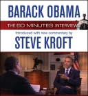 Barack Obama: The 60 Minutes Interviews: Introduced with new commentary by Steve Kroft Cover Image