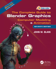 The Complete Guide to Blender Graphics: Computer Modeling & Animation Cover Image