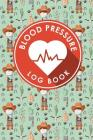 Blood Pressure Log Book: Blood Pressure Daily Chart, Blood Pressure Record Log, Blood Pressure Logging, Hypertension Books Cover Image