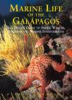 Marine Life of the Galapagos: The Diver's Guide to Fishes, Whales, Dolphins and Marine Invertebrates Cover Image