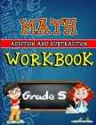 Math Workbook for Grade 5 - Addition and Subtraction: Grade 5 Activity Book, 5th Grade Math Worksheets, 5th Grade Math Workbook Cover Image