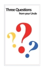 Three Questions from your Uncle Cover Image