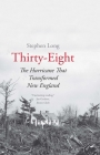 Thirty-Eight: The Hurricane That Transformed New England Cover Image